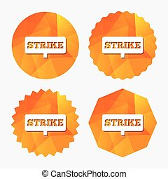 Strike sign icon. Protest banner symbol. Triangular low poly...