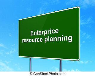 Business concept: Enterprice Resource Planning on road sign background