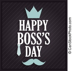 Boss Day poster on black background with tie, crown and...