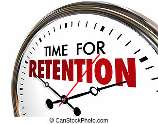 Time for Retention Clock Keep Hold Onto Customers Employees...