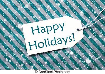 Label On Turquoise Paper, Snowflakes, Text Happy Holidays -...
