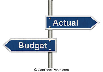 Actual versus what was budgeted, Two Blue Road Sign with...