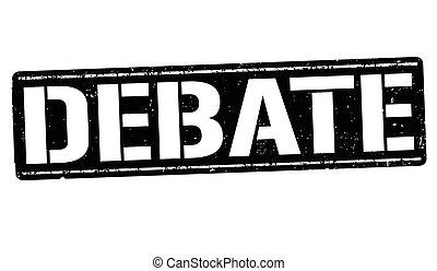 Debate sign or stamp - Debate grunge rubber stamp on white...