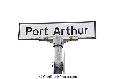 Port Arthur sign isolated on white.