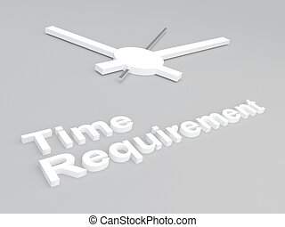 Time Requirement concept - 3D illustration of 'Time...