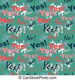 Seamless pattern background with the words yes and no.