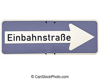 Vintage looking One way traffic sign in German...