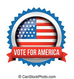 Vote for America - election badge with ribbon