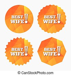 Best wife ever sign icon. Award symbol. Exclamation mark....