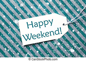 Label On Turquoise Paper, Snowflakes, Text Happy Weekend -...