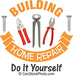 Building and home repair work tools emblem. Vector icon of...