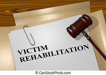 Victim Rehabilitation concept - 3D illustration of 'VICTIM...