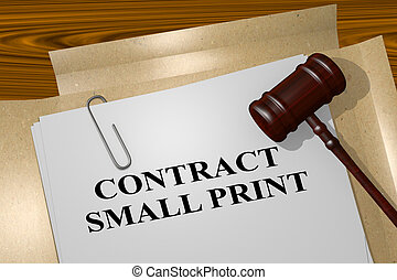 Contract Small Print concept - 3D illustration of 'CONTRACT...