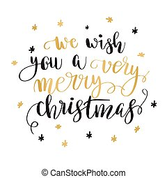 Christmas greeting card with calligraphy. - We wish you a...