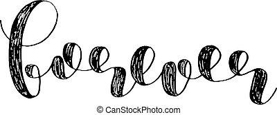 Forever. Brush lettering. - Forever. Brush hand lettering....