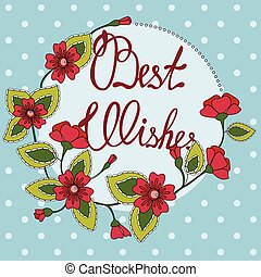Best wishes lettering on floral card - Vector best wishes...