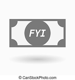 Isolated bank note icon with the text FYI - Illustration of...
