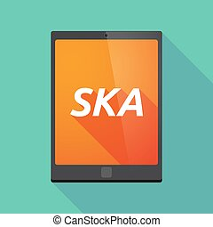 Long shadow tablet PC with the text SKA - Illustration of a...