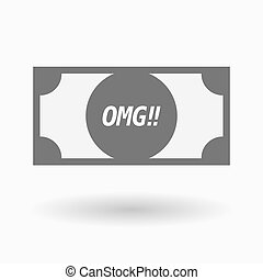 Isolated bank note icon with the text OMG!! - Illustration...