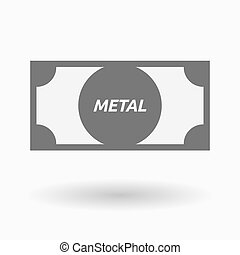 Isolated bank note icon with the text METAL - Illustration...