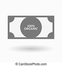 Isolated bank note icon with the text 100% ORGANIC -...
