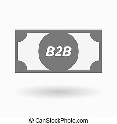 Isolated bank note icon with the text B2B - Illustration of...