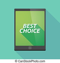 Long shadow tablet PC with the text BEST CHOICE -...