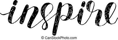 Inspire. Brush lettering. - Inspire. Brush hand lettering....