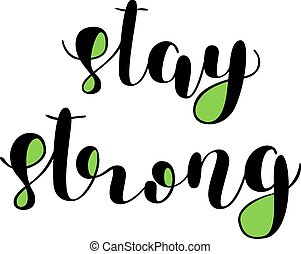 Stay strong. Brush lettering. - Stay strong. Brush hand...