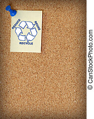reduce reuse recycle on note tacked to corkboard - room for...