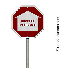 Stop Reverse Mortgage Borrowing Road Sign, Red and White...