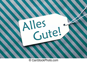 Label On Turquoise Wrapping Paper, Alles Gute Means Best...