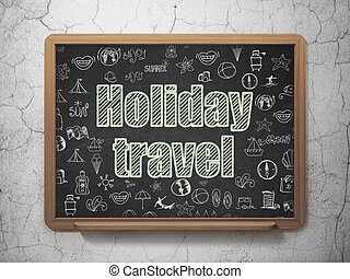 Tourism concept: Holiday Travel on School board background -...