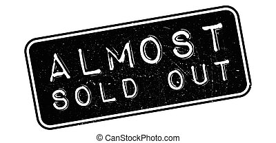 Almost sold out rubber stamp on white. Print, impress,...
