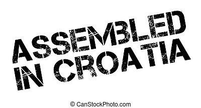 Assembled in Croatia rubber stamp on white. Print, impress,...