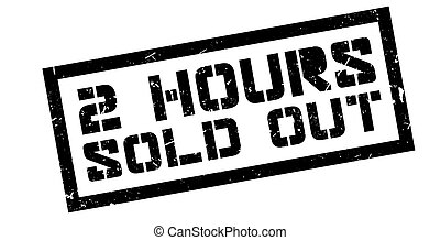 2 hours sold out rubber stamp on white. Print, impress,...