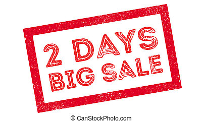 2 days big sale rubber stamp on white. Print, impress,...