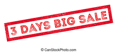 3 days big sale rubber stamp on white. Print, impress,...