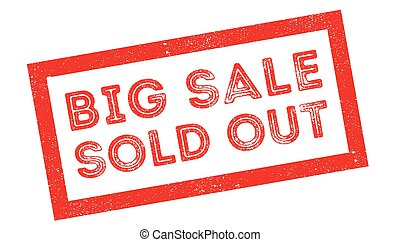 Big sale sold out rubber stamp on white. Print, impress,...