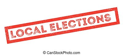 Local Elections rubber stamp on white. Print, impress,...