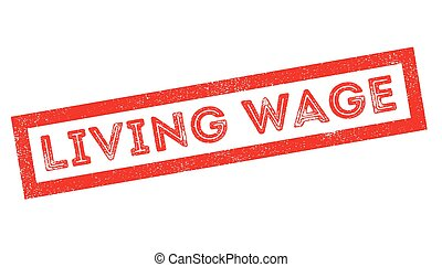 Living Wage rubber stamp on white Print, impress, overprint...