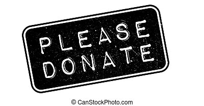 Please Donate rubber stamp on white. Print, impress,...