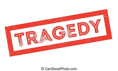 Tragedy rubber stamp on white. Print, impress, overprint.
