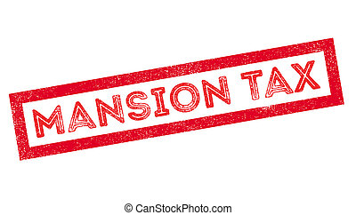 Mansion Tax rubber stamp on white. Print, impress,...