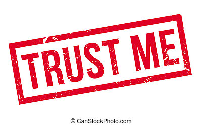 Trust Me rubber stamp on white. Print, impress, overprint.