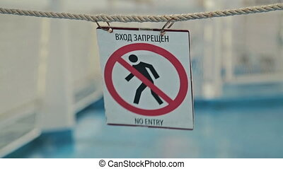 No Entry Sign on deck of cruise ship in Russia Blows in the...