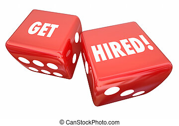 Get Hired Roll Dice Take Chance Career Job 3d Illustration
