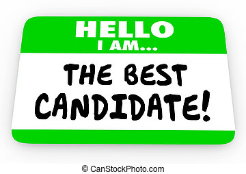 The Best Candidate Hello Name Tag Sticker 3d Illustration