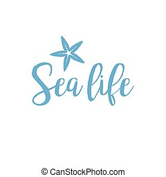 Starfish sea life lettering design isolated on white. Vector...