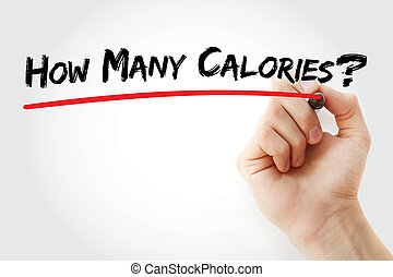 Hand writing How Many Calories with marker, concept...